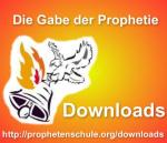 Die Gabe der Prophetie - Downloads