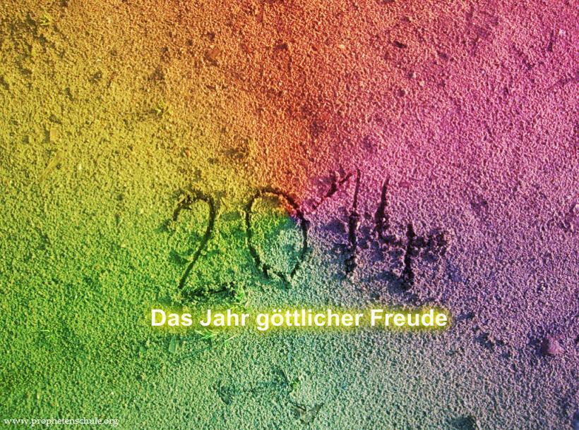 2014 Das Jahr göttlicher Freude