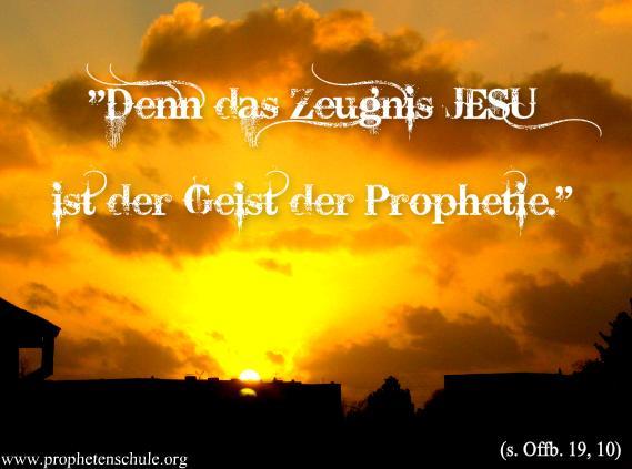 Das Zeugnis JESU ist der Geist der Prophetie