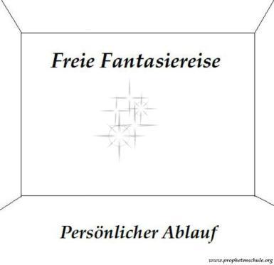 Freie Fantasiereise Ganz persönlicher Ablauf