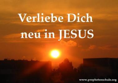 Verliebe Dich neu in JESUS