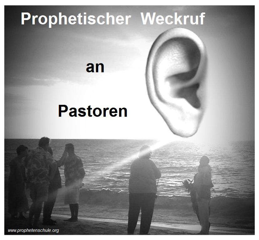 Prophetischer Weckruf an Pastoren