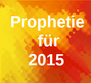 Prophetie für 2015