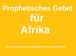 Prophetisches Gebet Afrika