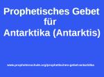 Prophetisches Gebet Antarktika Antarktis