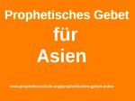 Prophetisches Gebet Asien