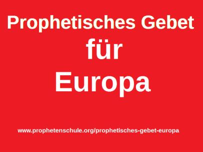 Prophetisches Gebet Europa