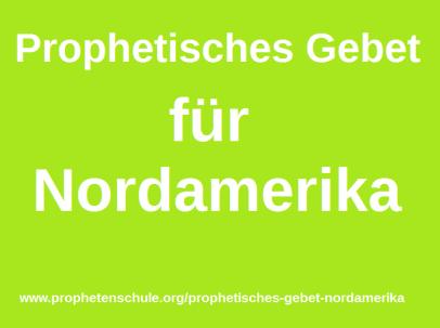 Prophetisches Gebet Nordamerika