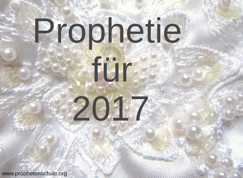 Prophetie Fuer 2017