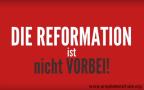 die Reformation ist nicht vorbei