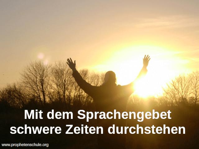 Sprachengebet schwere Zeiten Gabe Prophetenschule 4-3