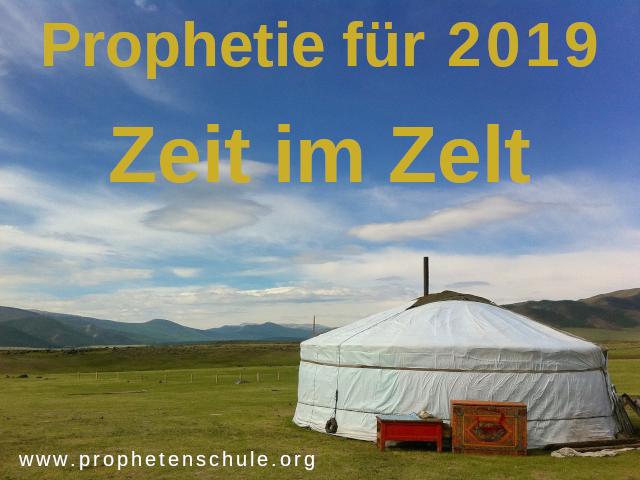 Zeit im Zelt Prophetie für 2019