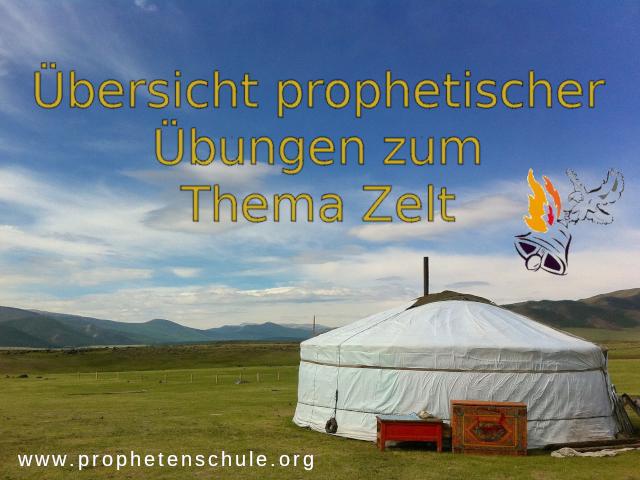 Übersicht prophetischer Übungen zum Thema Zelt