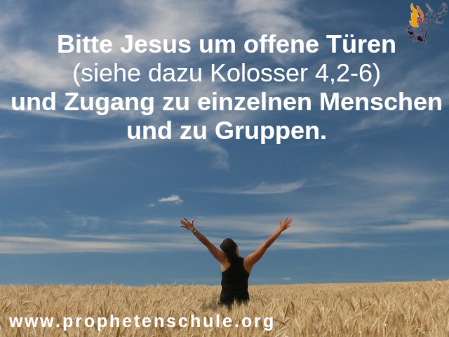 Bitte Jesus um offene Türen Zugang zu Menschen Gruppen