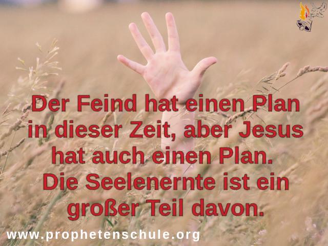 Der Feind hat einen Plan Jesus Plan Seelenernte
