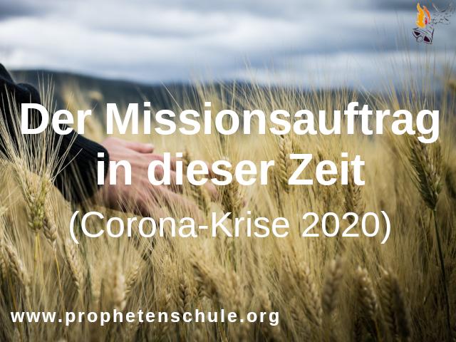 Der Missionsauftrag in dieser Zeit (Corona-Krise 2020)