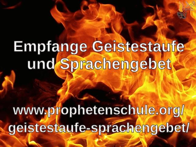Empfange die Geistestaufe und das Sprachengebet Feuer Heiliger Geist