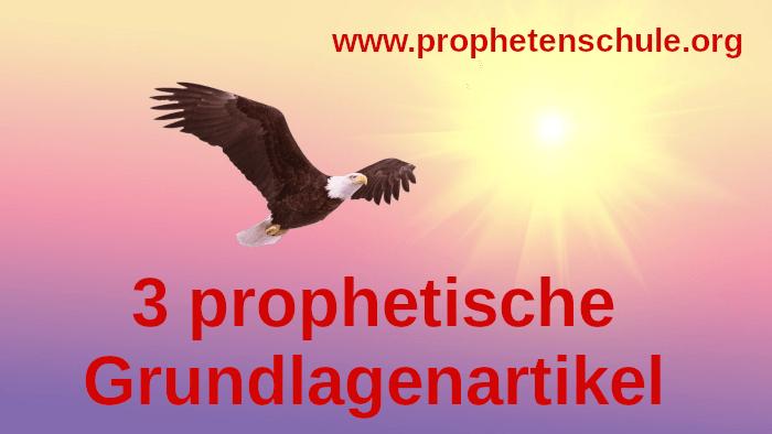 Bild Adler fliegend und Text 3 prophetische Grundlagenartikel