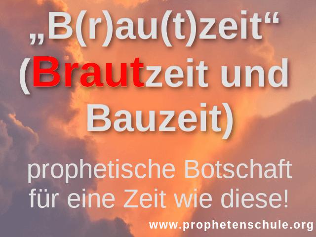 Foto von Wolken mit Text - B(r)au(t)zeit  (Brautzeit und  Bauzeit) prophetische Botschaft für eine Zeit wie diese
