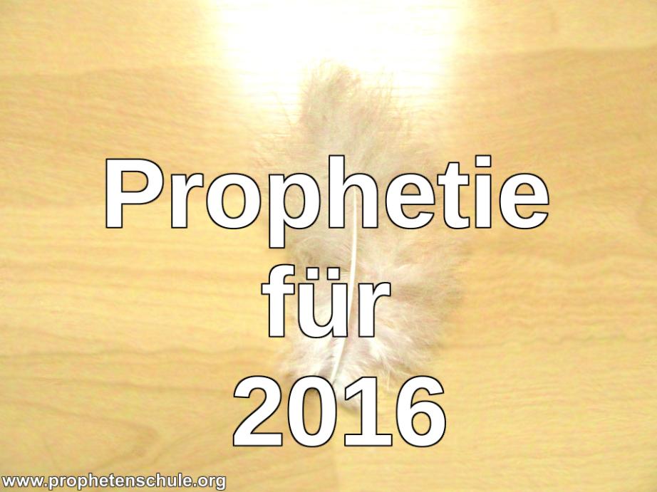 Prophetie für 2016