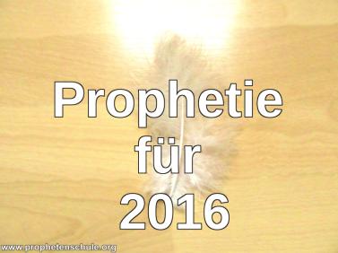Prophetie fuer 2016